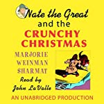 Nate the Great and the Crunchy Christmas (       UNABRIDGED) by Marjorie Weinman Sharmat Narrated by John Lavelle