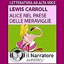 Alice nel paese delle meraviglie Hörbuch von Lewis Carroll Gesprochen von: Stefania Pimazzoni