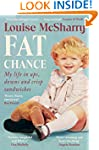 Fat Chance: My Life in Ups, Downs and...