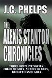The Alexis Stanton Chronicles [Books One Through Three] by JC Phelps