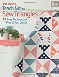 img - for Pat Sloan's Teach Me to Sew Triangles: 13 Easy Techniques Plus 12 Fun Quilts book / textbook / text book