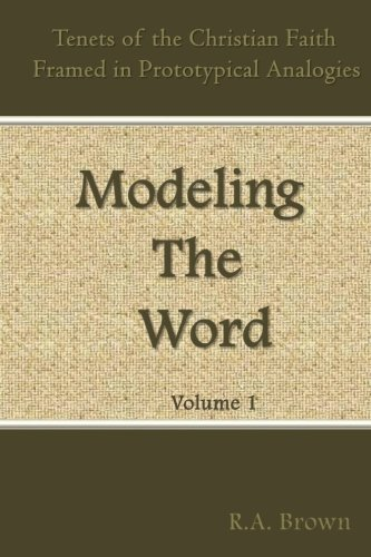 Modeling the Word: A Methodic Representation of Christianity's Tenets (Introduction to Modeling)