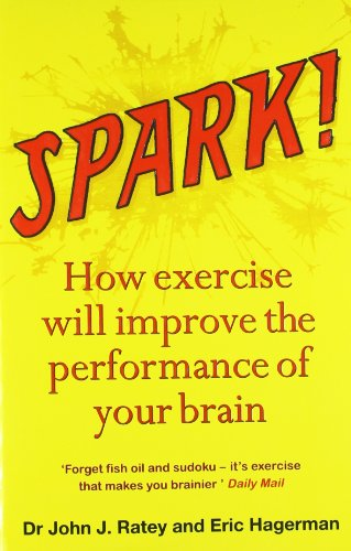 Spark!: The revolutionary new science of exercise and the brain