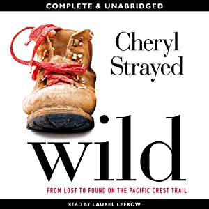 Wild (       UNABRIDGED) by Cheryl Strayed Narrated by Laurel Lefkow