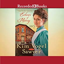 Echoes of Mercy (       UNABRIDGED) by Kim Vogel Sawyer Narrated by Suzy Jackson