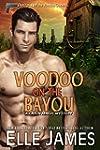 Voodoo on the Bayou (A Cajun Magic My...