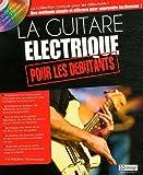 echange, troc Frédéric Thomasseau - La guitare électrique pour les débutants