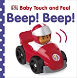Dawn Sirett Beep! Beep! (Baby Touch and Feel (DK Publishing))