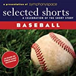 Selected Shorts: Baseball! | John Updike,T.C. Boyle