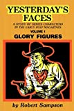 img - for Yesterday's Faces: A Study of Series Characters in the Early Pulp Magazines Volume 1 Glory Figures book / textbook / text book