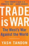 Trade Is War: The West's War Against...