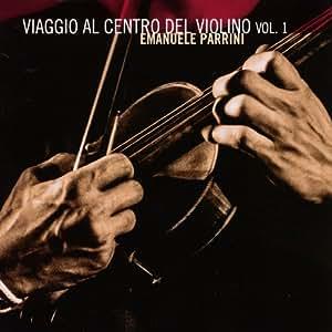 Emanuele Parrini - Viaggio Al Centro Del Violino - Amazon.com Music