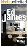 Devil in the Detail: A small town mourns the death of a daughter (DC Scott Cullen Crime Series Book 2)