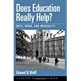 Does Education Really Help?: Skill, Work, and Inequality (Century Foundation Books (Oxford University Press))