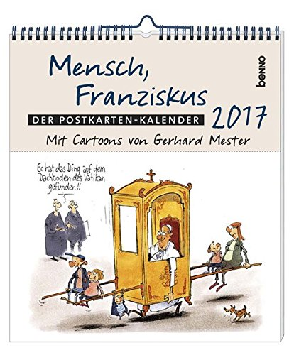 Mensch, Franziskus 2017: Der Postkarten-Kalender mit Cartoons von Gerhard Mester