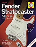 Fender Stratocaster Manual: How to Buy, Maintain and Set Up the World's Most Popular Electric Guitar (Haynes Manual/Music)