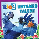 Rio 2: Untamed Talent (0062284967) by Meister, Cari
