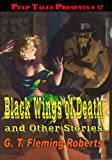 Black Wings of Death and Other Stories (1453799052) by Fleming-Roberts, G. T.