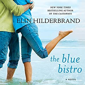 The Blue Bistro | [Elin Hilderbrand]