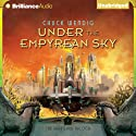 Under the Empyrean Sky: The Heartland Trilogy, Book 1 (       UNABRIDGED) by Chuck Wendig Narrated by Nick Podehl