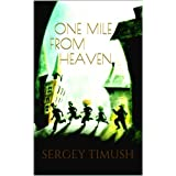 One Mile from Heaven ((Children's Fiction) Book 1)