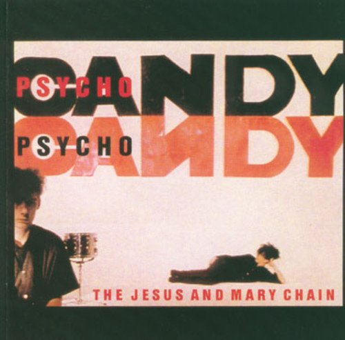 CD : The Jesus and Mary Chain - Psychocandy (Remastered, England - Import)
