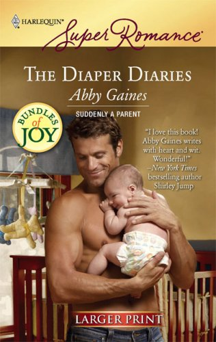 The Diaper Diaries (Larger Print Harlequin Super Romance), Abby Gaines