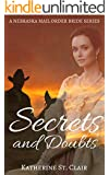 A Nebraska Mail Order Bride Series - Secrets and Doubts (Book 1): A Clean Historical Western Mail Order Bride Romance Story