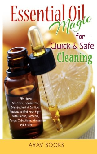 Essential Oil Magic For Quick & Safe Cleaning