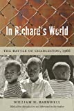 img - for In Richard's World: The Battle of Charleston, 1966 (Southern Classics) book / textbook / text book