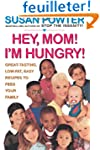 Hey Mom! I'm Hungry!: Great-Tasting,...