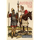 Hannibal's War: A Military History of the Second Punic War ~ J. F. Lazenby