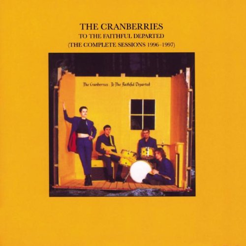 The Cranberries - To The Faithful Departed [The Complete Sessions 1996 ...
