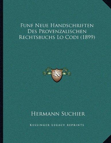 Funf Neue Handschriften Des Provenzalischen Rechtsbuchs Lo Codi (1899)