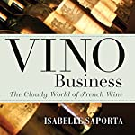Vino Business: The Cloudy World of French Wine | Isabelle Saporta