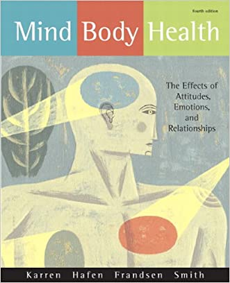 Mind/Body Health: The Effects of Attitudes, Emotions, and Relationships (4th Edition)