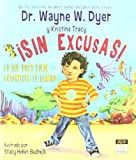 Sin excusas! / No Excuses!: Lo que dices puede entorpecer tu camino / How What You Say Can Get in Your Way (Miau / Meaw) (Spanish Edition)