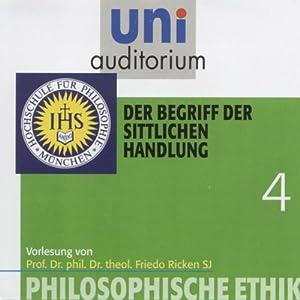 Der Begriff der sittlichen Handlung (Uni-Auditorium) Hörbuch