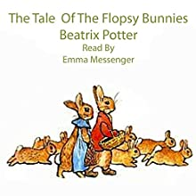 The Tale of the Flopsy Bunnies Audiobook by Beatrix Potter Narrated by Emma Messenger