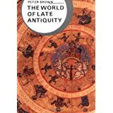 The World of Late Antiquity: AD 150-750 (Library of World Civilization) ~ Peter Robert Lamont Brown