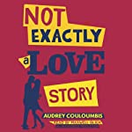 Not Exactly a Love Story | Audrey Couloumbis