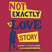 Not Exactly a Love Story | [Audrey Couloumbis]