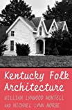 img - for Kentucky Folk Architecture book / textbook / text book