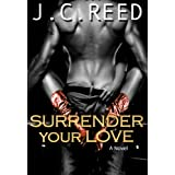 Surrender Your Love ~ J.C. Reed