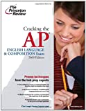 Cracking the AP English Language  &  Composition Exam, 2009 Edition (College Test Preparation)