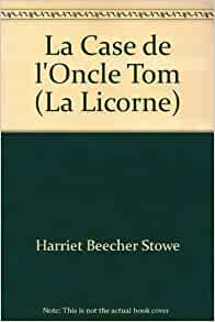 La case de l 39 oncle tom la licorne harriet beecher stowe - Case de l oncle tom guirlande ...
