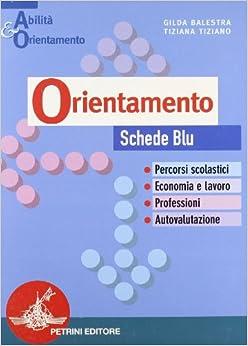 ORIENTAMENTO, SCHEDE BLU: BALESTRA: 9788849406245: Amazon.com: Books