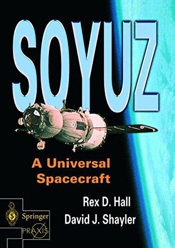 Soyuz: A Universal Spacecraft (Springer Praxis Books)