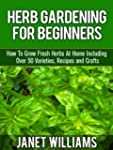 Herb Gardening For Beginners How To G...
