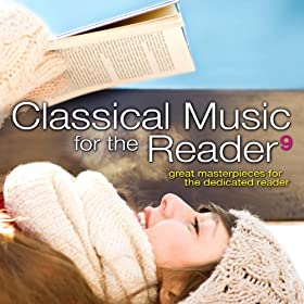 Classical Music for the Reader 9: Great Masterpieces for the Dedicated Reader